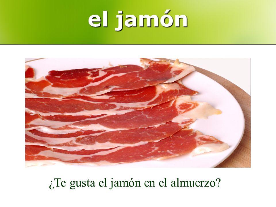 el jamón ¿Te gusta el jamón en el almuerzo?