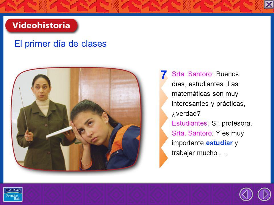 Srta. Santoro: Buenos días, estudiantes. Las matemáticas son muy interesantes y prácticas, ¿verdad? Estudiantes: Sí, profesora. Srta. Santoro: Y es mu