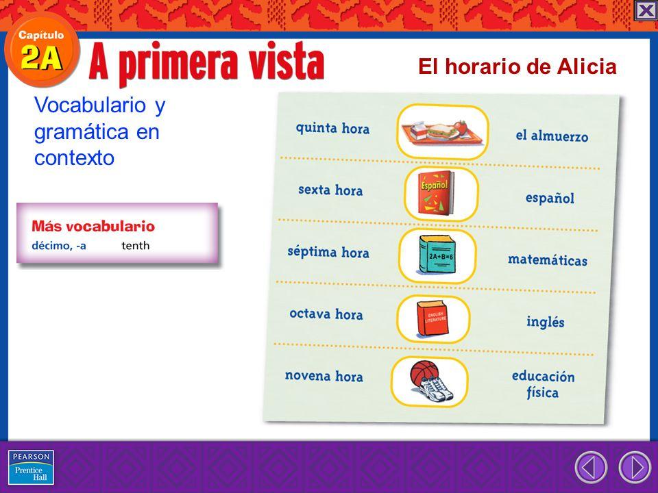 Vocabulario y gramática en contexto El horario de Alicia