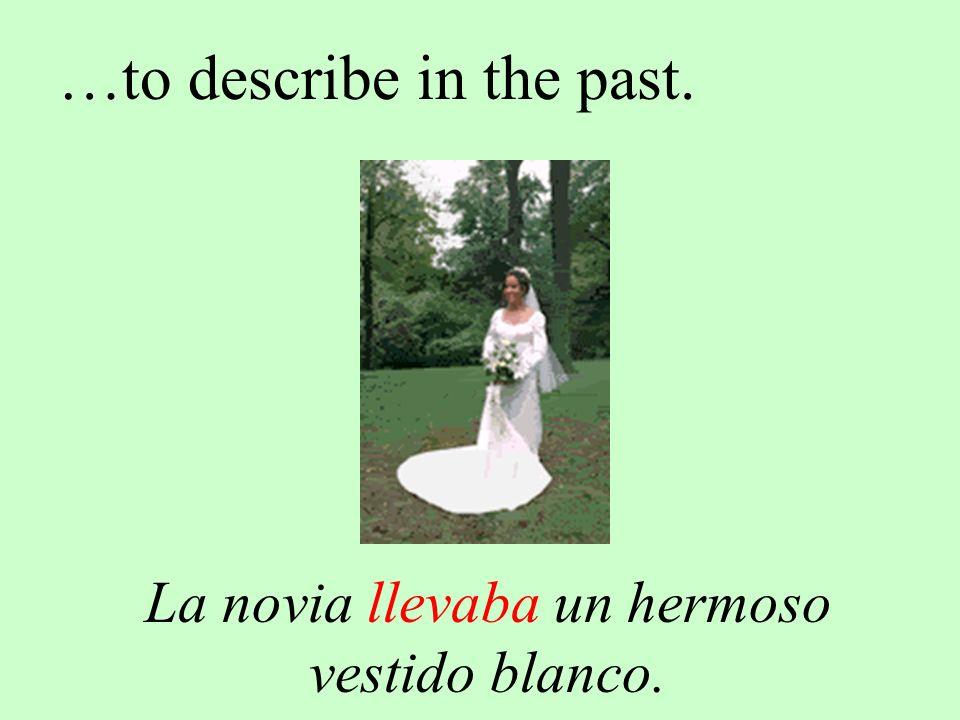 …to tell time, weather, or age in the past. Eran las siete de la noche...