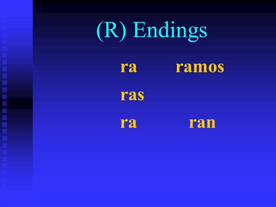 (R) Endings raramos ras ra ran