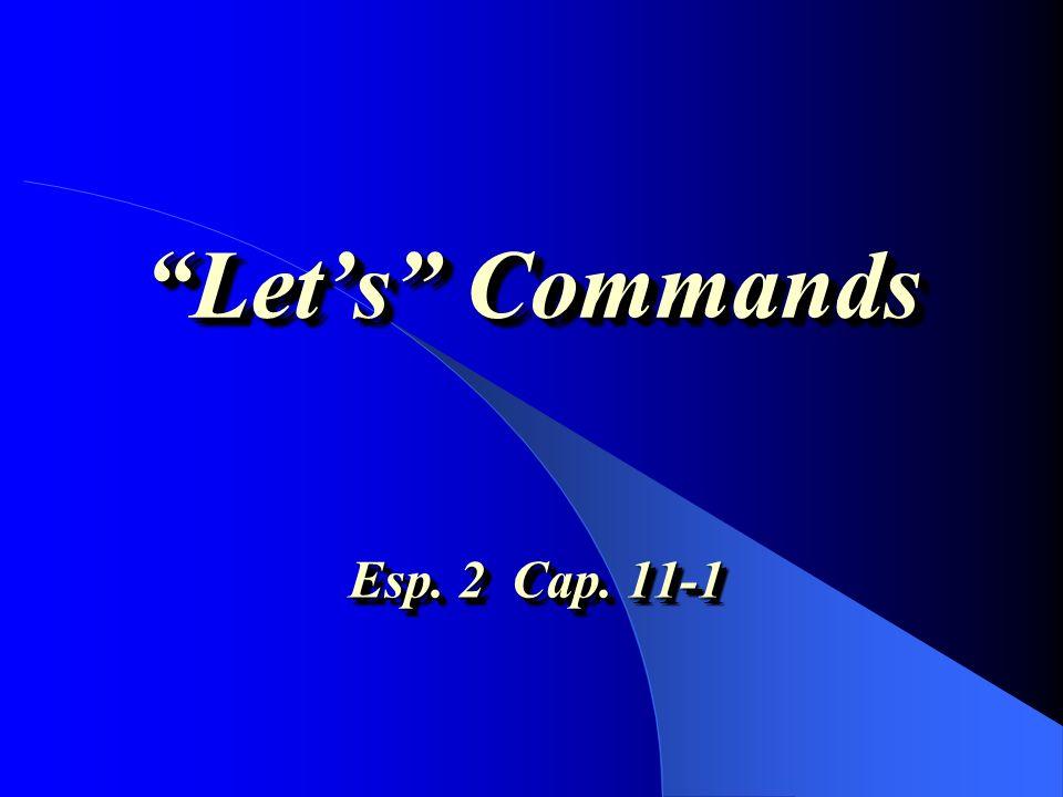 Lets Commands Esp. 2 Cap. 11-1