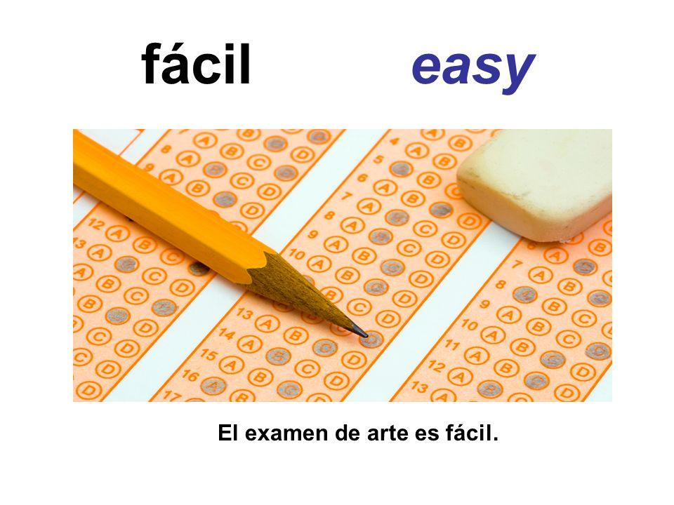 fácil easy El examen de arte es fácil.