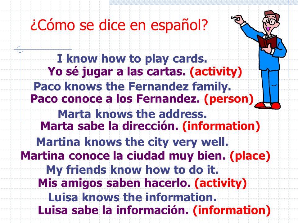 ¿Cómo se dice en español.I know how to play cards.