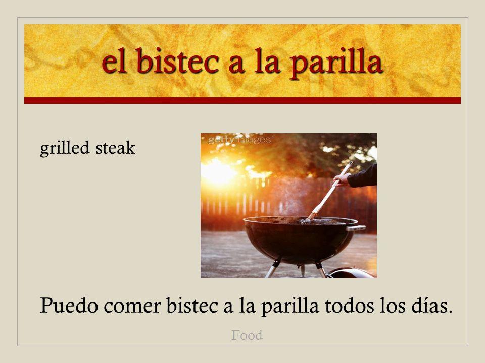 el bistec a la parilla Puedo comer bistec a la parilla todos los días. Food grilled steak