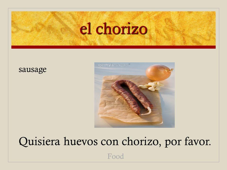 el chorizo Quisiera huevos con chorizo, por favor. Food sausage
