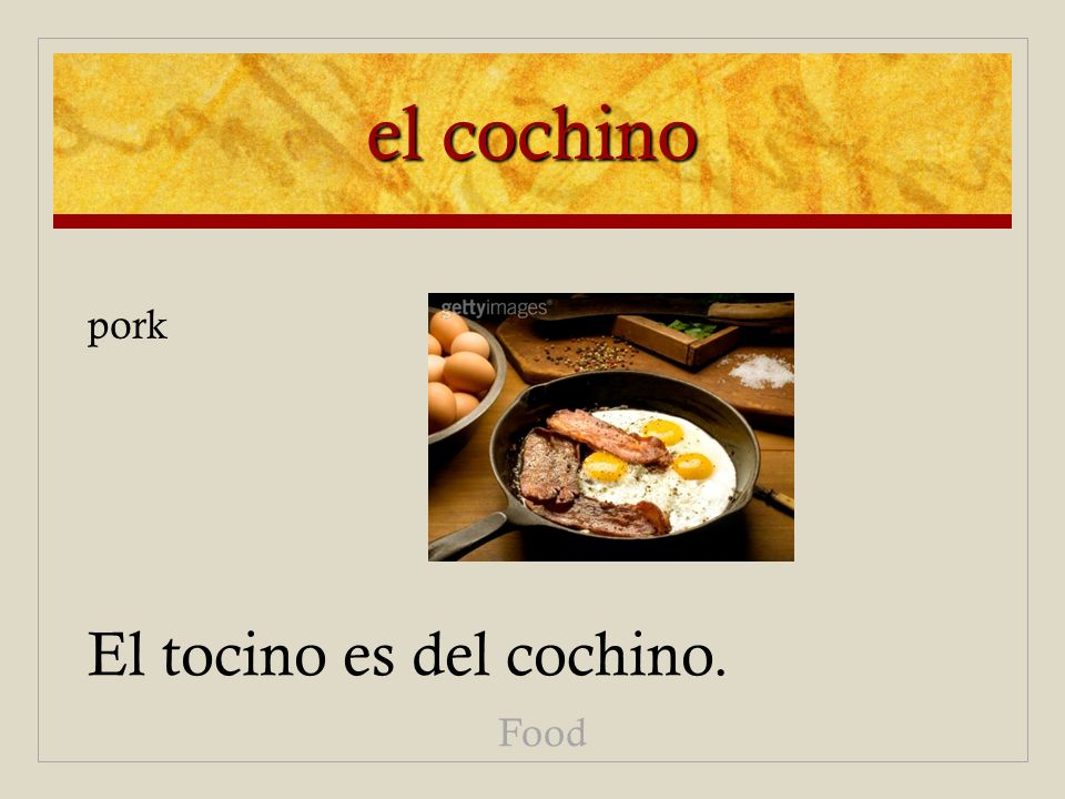 el cochino El tocino es del cochino. Food pork