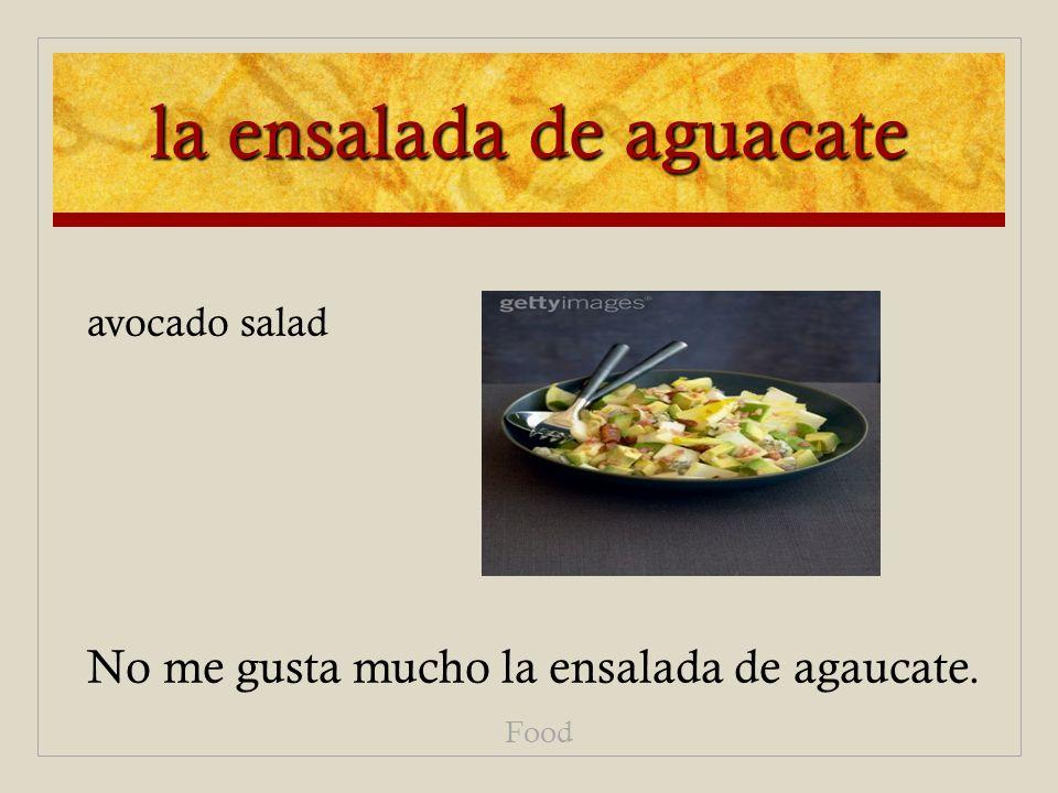 la ensalada de aguacate No me gusta mucho la ensalada de agaucate. Food avocado salad