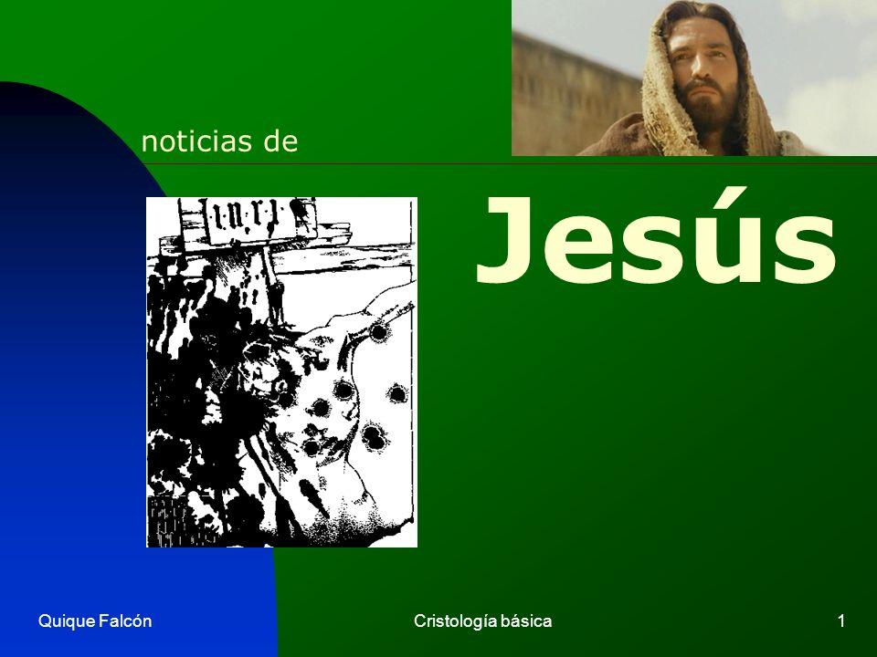 Quique FalcónCristología básica1 Jesús noticias de