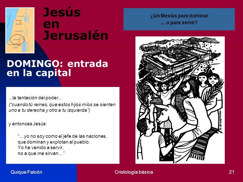 Quique FalcónCristología básica21 Jesús en Jerusalén...la tentación del poder... (cuando tú reines, que estos hijos míos se sienten uno a tu derecha y
