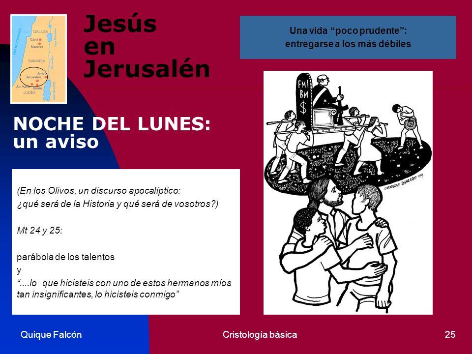 Quique FalcónCristología básica25 Jesús en Jerusalén (En los Olivos, un discurso apocalíptico: ¿qué será de la Historia y qué será de vosotros?) Mt 24