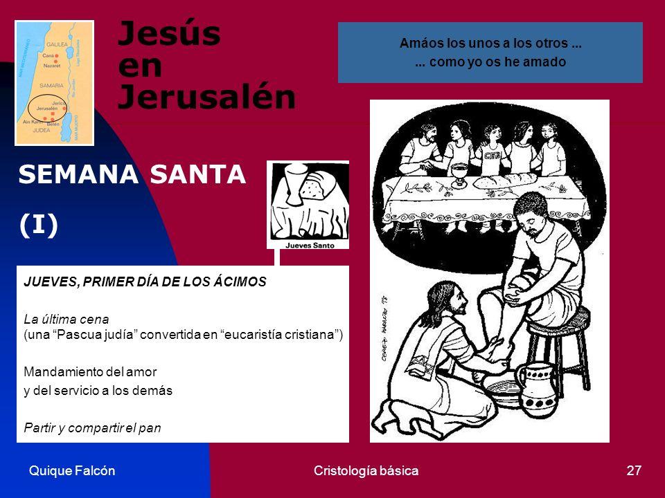 Quique FalcónCristología básica27 Jesús en Jerusalén JUEVES, PRIMER DÍA DE LOS ÁCIMOS La última cena (una Pascua judía convertida en eucaristía cristi