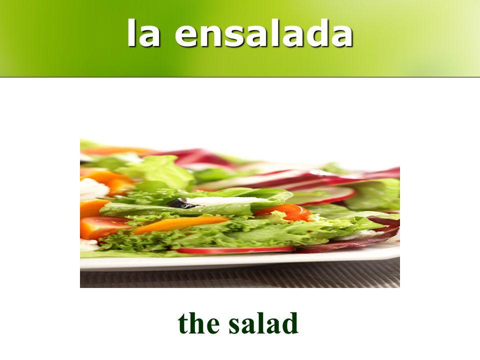 la ensalada the salad