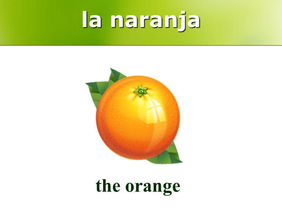 la naranja the orange