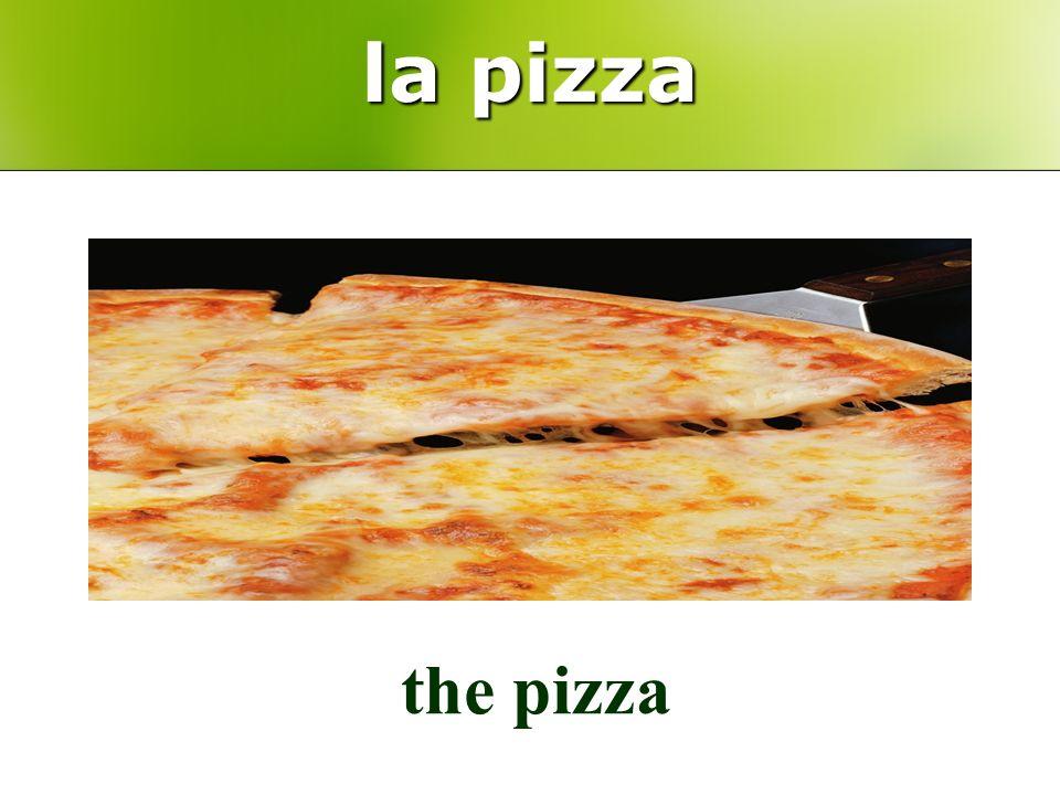 la pizza the pizza