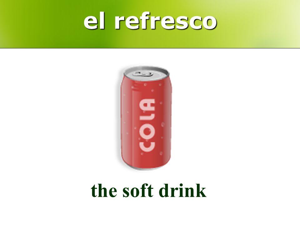 el refresco the soft drink