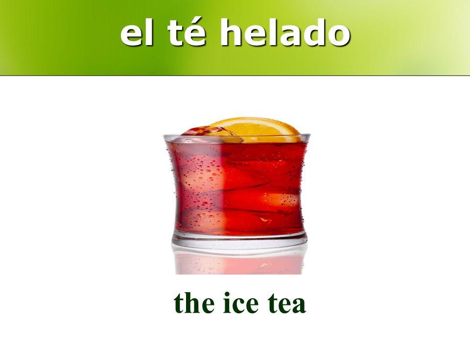 el té helado the ice tea