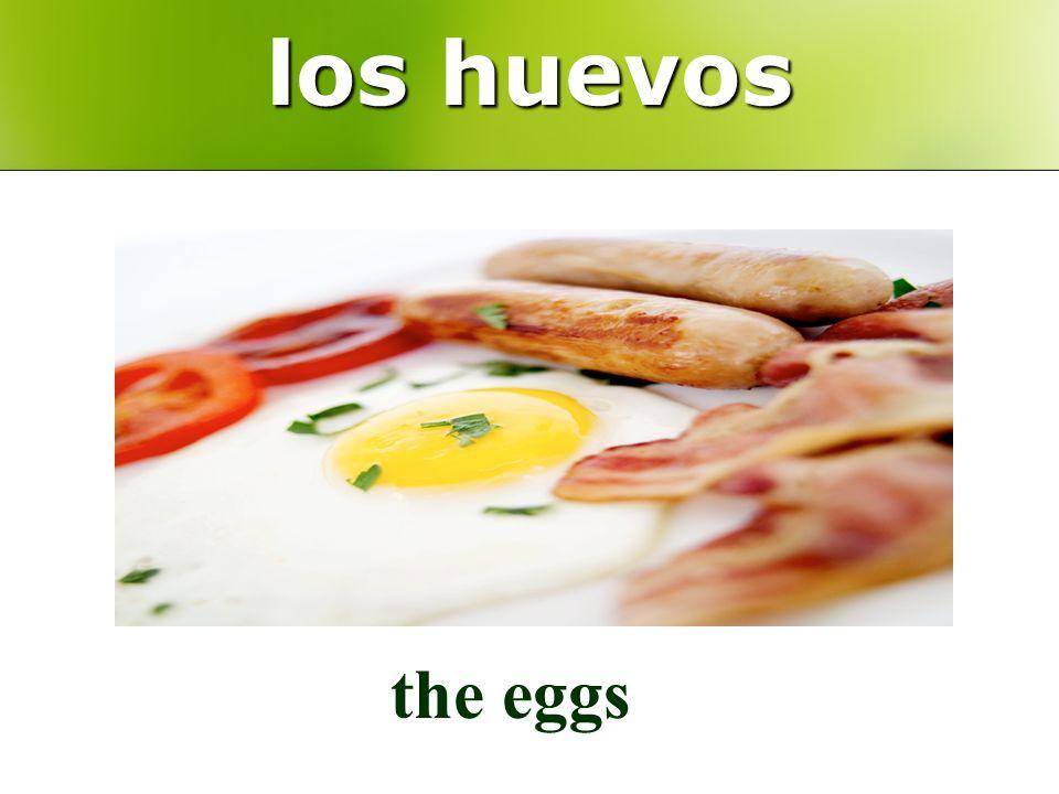 los huevos the eggs