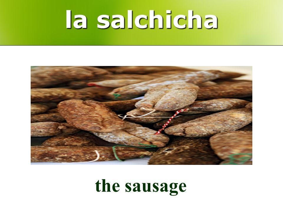 la salchicha the sausage