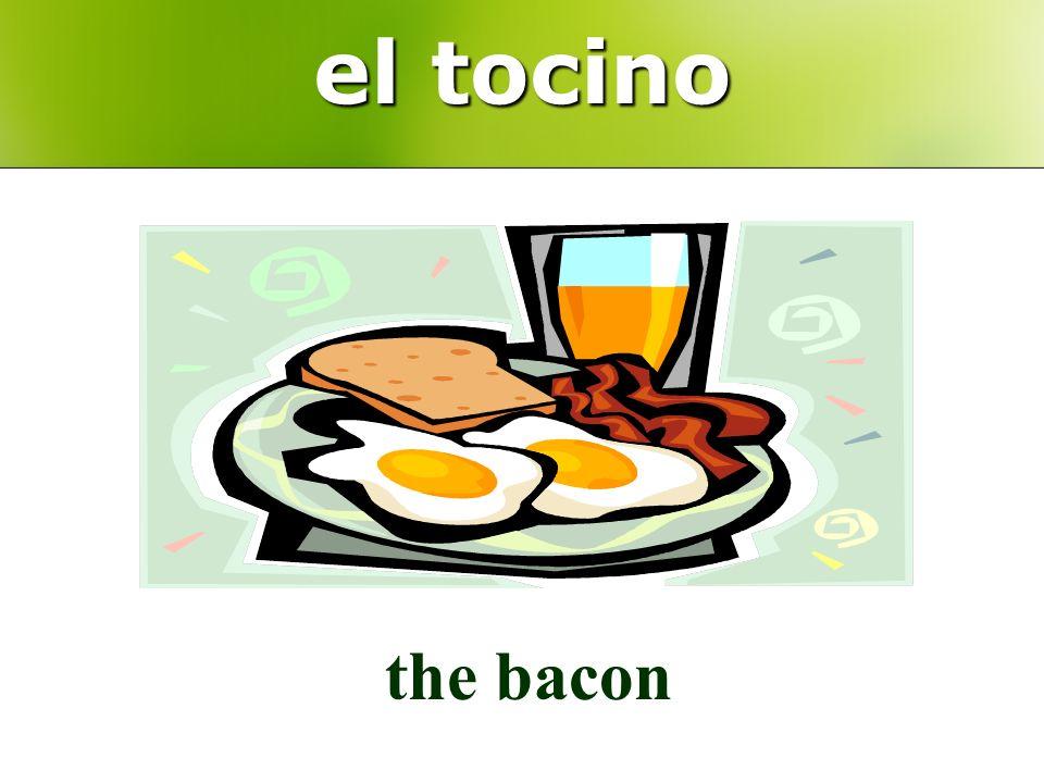el tocino the bacon