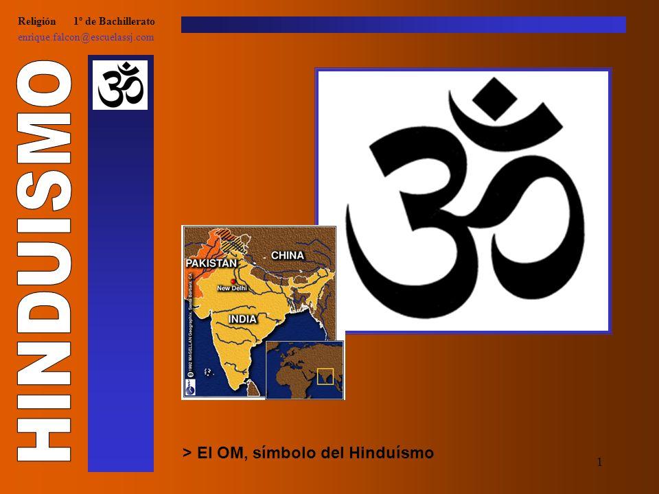 1 Religión 1º de Bachillerato enrique.falcon@escuelassj.com > El OM, símbolo del Hinduísmo