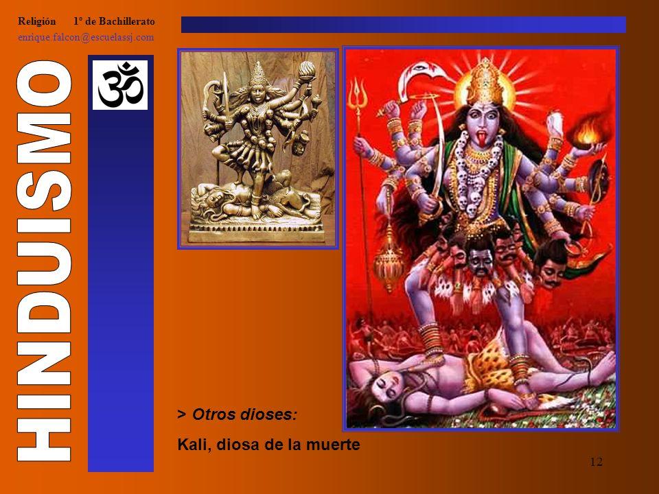 11 Religión 1º de Bachillerato enrique.falcon@escuelassj.com > Otros dioses: Ganga (Ganges), diosa de la fertilidad