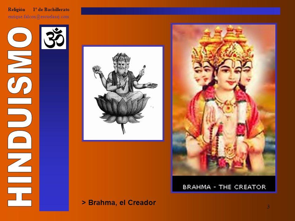 3 Religión 1º de Bachillerato enrique.falcon@escuelassj.com > Brahma, el Creador