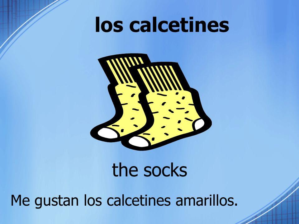 los calcetines the socks Me gustan los calcetines amarillos.