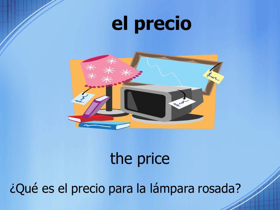 el precio the price ¿Qué es el precio para la lámpara rosada?