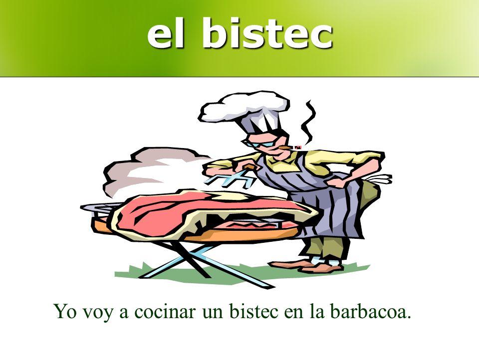 el bistec Yo voy a cocinar un bistec en la barbacoa.