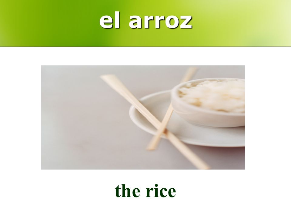el arroz the rice