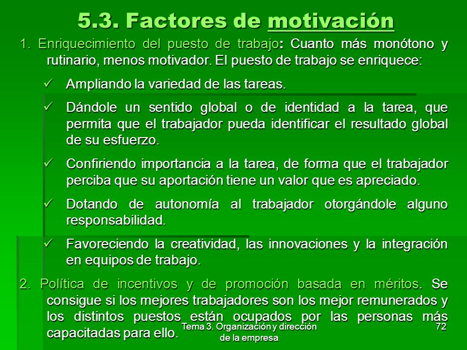 Tema 3. Organización y dirección de la empresa 71 5.3. Incentivos económicos Elementos: Elementos: Salario base: Parte de la retribución que viene fij
