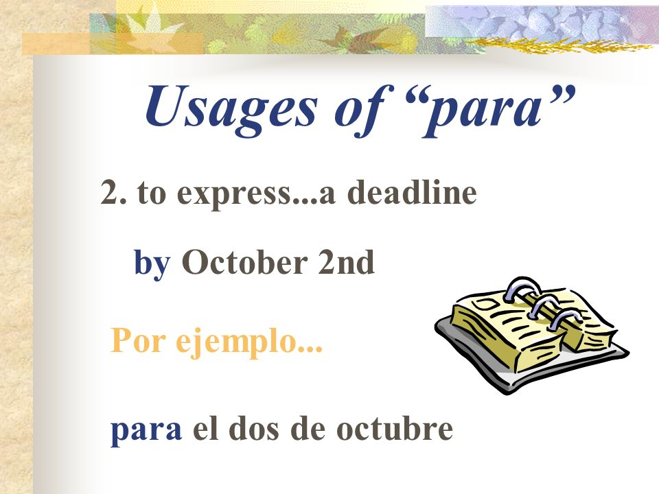 Usages of para 3. to express...the recipient for Marta Por ejemplo... para Marta