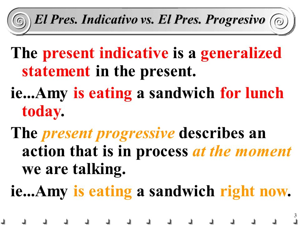 3 El Pres.Indicativo vs. El Pres.