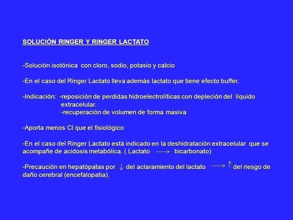 SOLUCIÓN RINGER Y RINGER LACTATO -Solución isotónica con cloro, sodio, potasio y calcio -En el caso del Ringer Lactato lleva además lactato que tiene