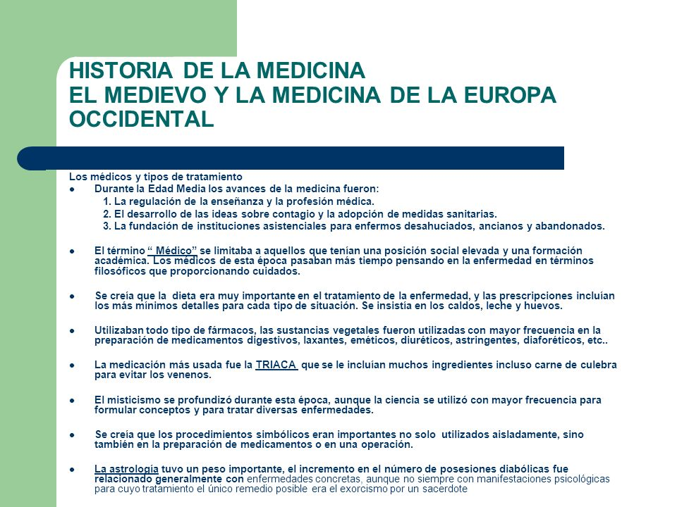 HISTORIA DE LA MEDICINA EL MEDIEVO Y LA MEDICINA DE LA EUROPA OCCIDENTAL Los médicos y tipos de tratamiento Durante la Edad Media los avances de la me