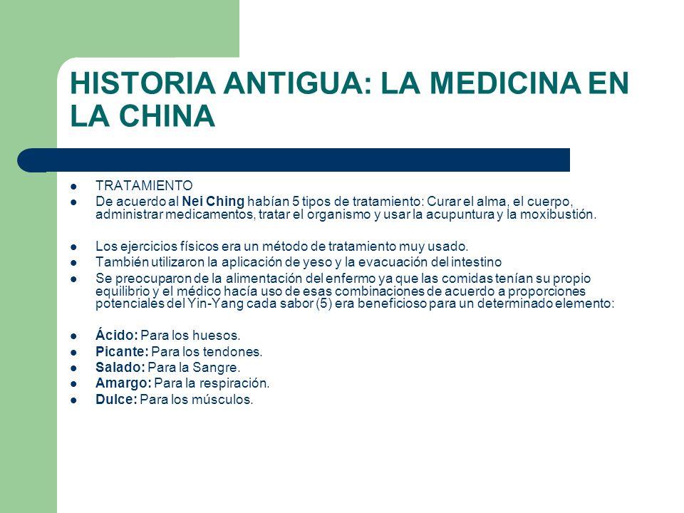 HISTORIA ANTIGUA: LA MEDICINA EN LA CHINA TRATAMIENTO De acuerdo al Nei Ching habían 5 tipos de tratamiento: Curar el alma, el cuerpo, administrar med