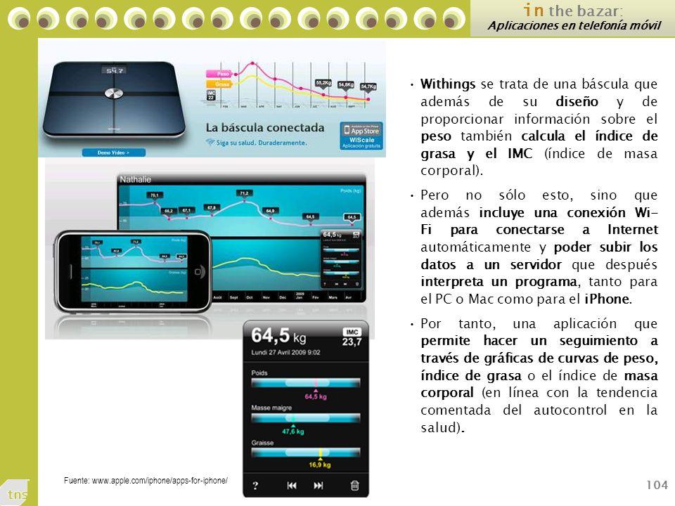 104 in the bazar: Aplicaciones en telefonía móvil Withings se trata de una báscula que además de su diseño y de proporcionar información sobre el peso también calcula el índice de grasa y el IMC (índice de masa corporal).