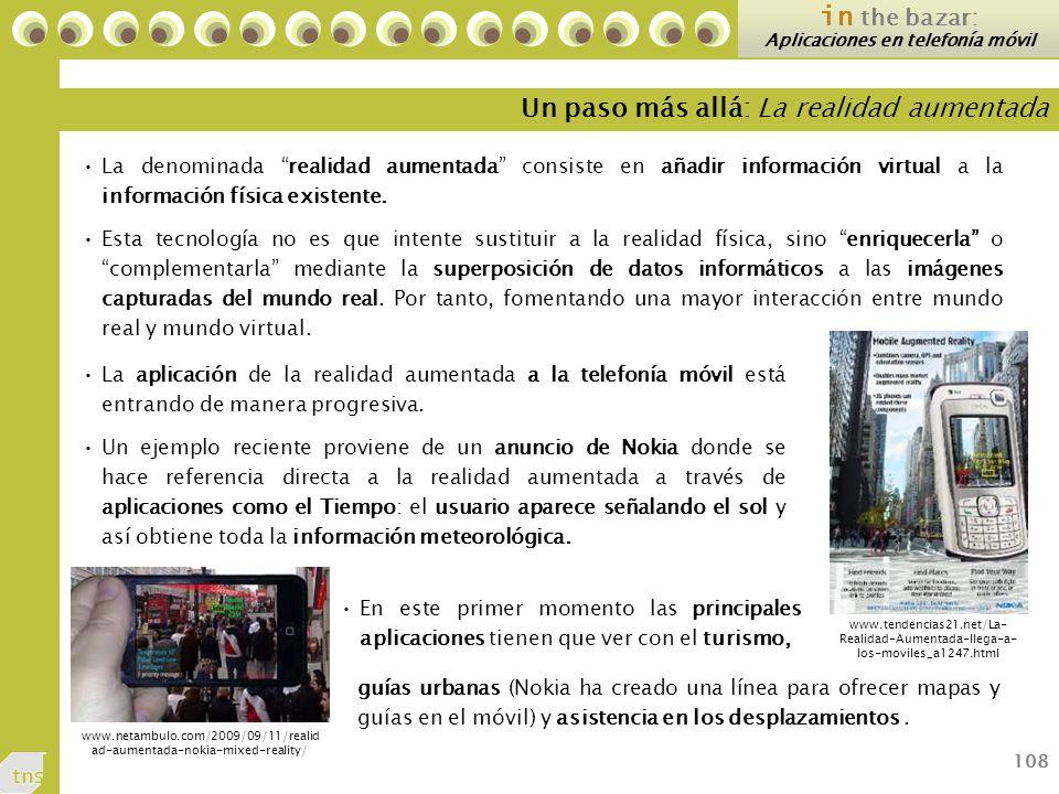 108 in the bazar: Aplicaciones en telefonía móvil La denominada realidad aumentada consiste en añadir información virtual a la información física existente.