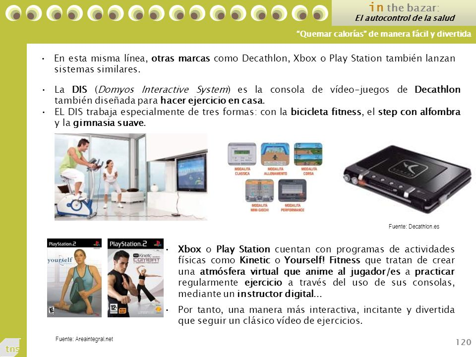 120 En esta misma línea, otras marcas como Decathlon, Xbox o Play Station también lanzan sistemas similares.