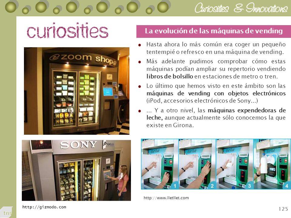 125 Hasta ahora lo más común era coger un pequeño tentempié o refresco en una máquina de vending.