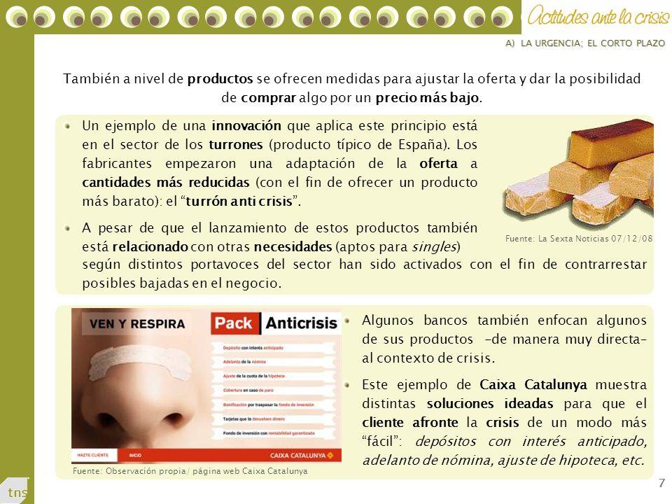 7 Un ejemplo de una innovación que aplica este principio está en el sector de los turrones (producto típico de España).