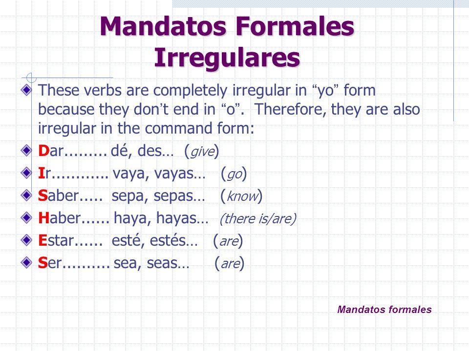 -car, -gar, -zar These verbs spell change in yo : buscar > yo busco > busque Jugar > yo juego > juegue empezar > yo empiezo > empiece sacar > yo saco