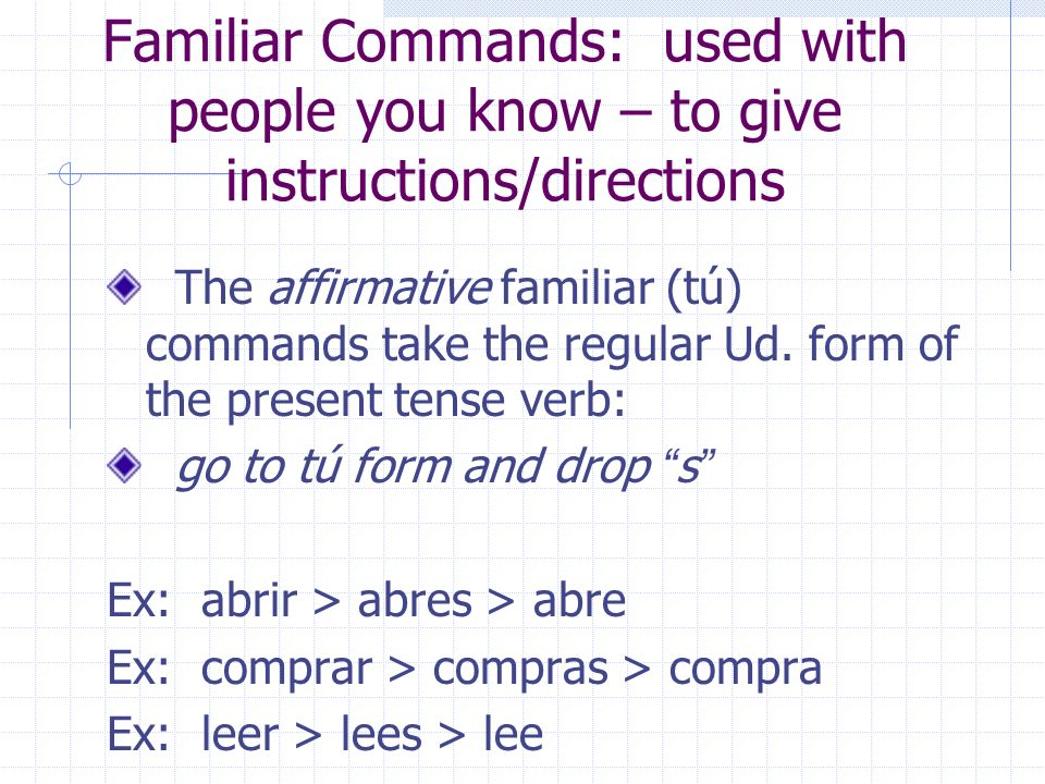 More practice with forming commands.More practice with forming commands.
