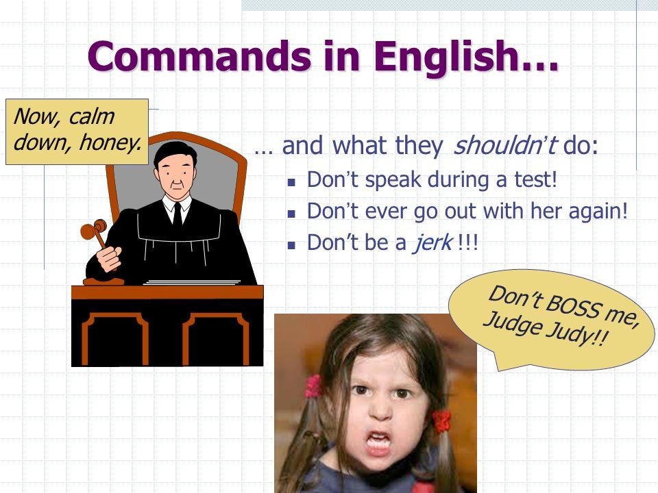 Negative Familiar Commands Forming a negative familiar command, go to yo form of present tense verb &… -ar verbs > add –es -er & -ir verbs > add –as Ex: limpiar > No limpies Ex: beber > No bebas