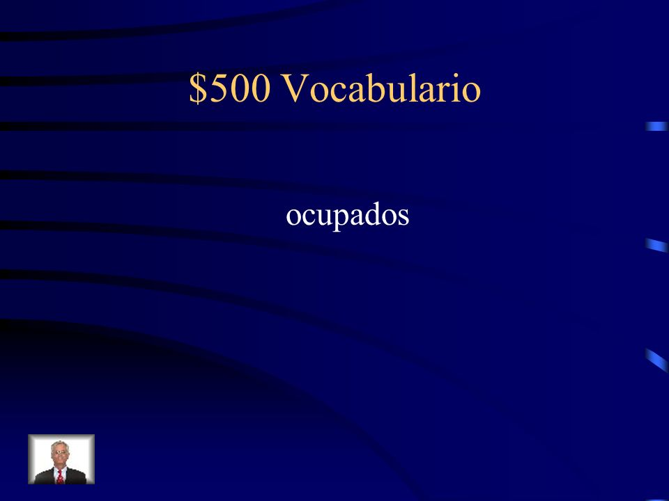 $500 Vocabulario Fill-in-the-blank with the correct vocabulary word of emotion. Tenemos que hacer la tarea, organizar nuestros cuartos, preparar la ce