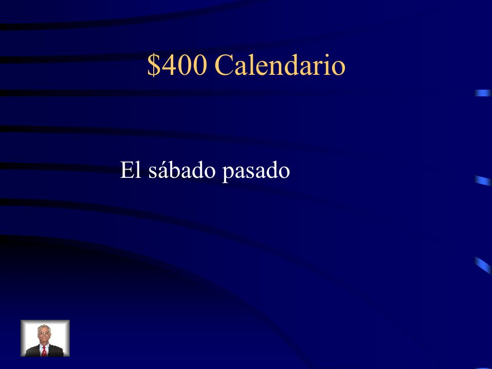 $400 Calendario What is the Spanish translation of last Saturday?