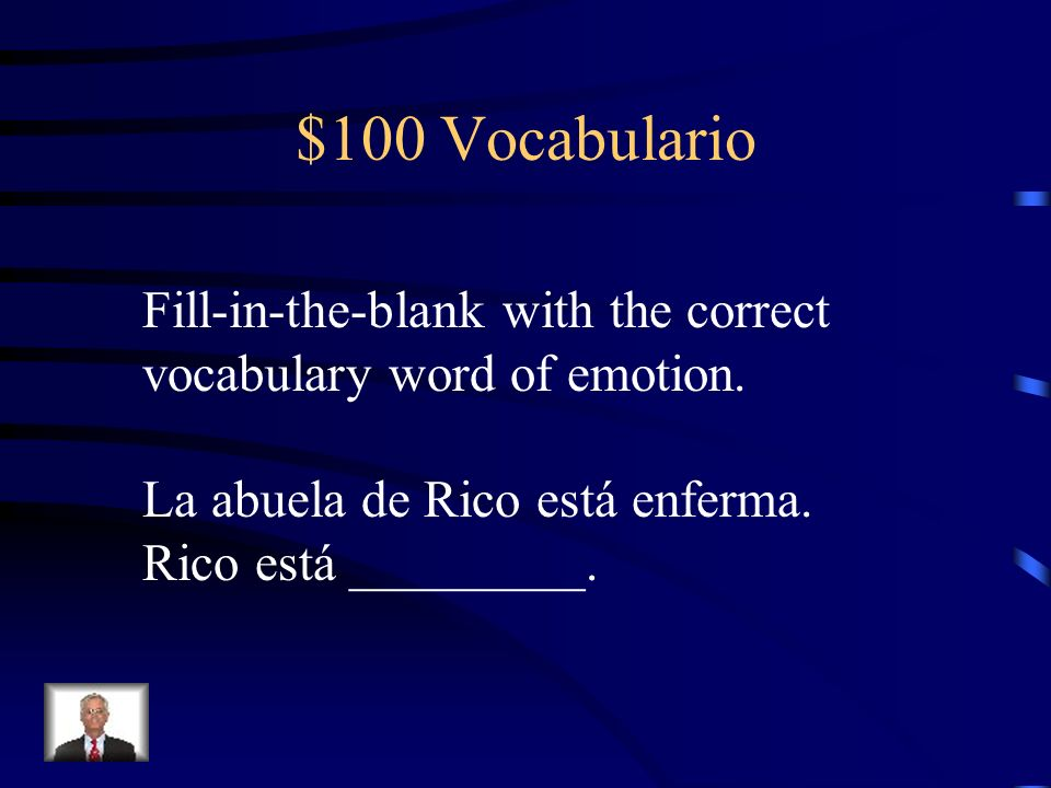 $100 Ser vs.Estar Fill-in-the-blank with the correct form of Ser or Estar.