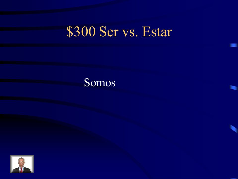 $300 Ser vs. Estar Fill-in-the-blank with the correct form of Ser or Estar. Emilio y yo _________ de Little Rock.