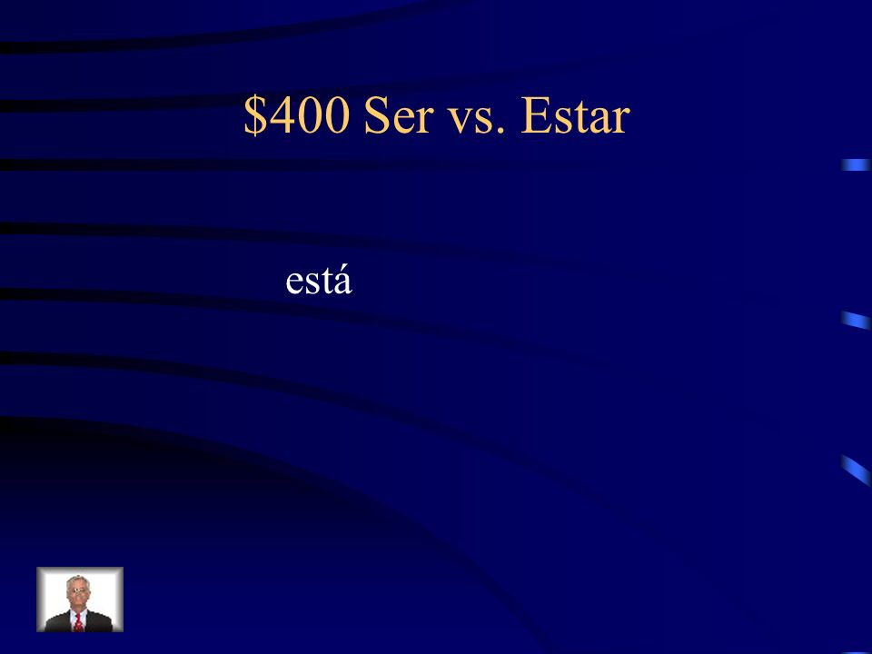 $400 Ser vs. Estar Fill-in-the-blank with the correct form of Ser or Estar. Ana Maria _________ cansada.